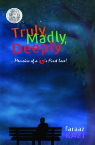 Truly,Madly,Deeply by Faraaz Kazi