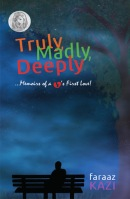 Truly,Madly,Deeply by Faraaz Kazi