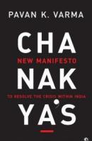 Chanakya's New Manifesto by Pavan K.Verma
