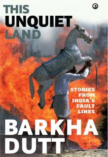 This Unquiet Land: Stories From India's Fault Lines by Barkha Dutt